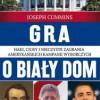 """""""Gra o Biały Dom. Haki, ciosy i nieczyste zagrania amerykańskich kampanii wyborczych"""" – J. Cummins - recenzja"""