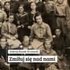"""""""Zmiłuj się nad nami"""" – A. Nowak-Arczewski – recenzja"""