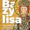 """Premiera: """"Bazylisa. Świat bizantyńskich cesarzowych (IV-XV wiek)"""" Małgorzata B. Leszka, Mirosław J. Leszka"""