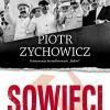 """""""Sowieci. Opowieści niepoprawne politycznie cz. II"""" – P. Zychowicz – recenzja"""