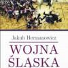 """""""Wojna śląska 1740-1742"""" – J. Hermanowicz – recenzja"""