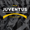 """""""Juventus. Historia w biało-czarnych barwach"""" – A. Digby – recenzja"""