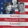 """""""Ranking Pierwszych Dam Ameryki. Kto naprawdę rządzi Stanami Zjednoczonymi"""" – J.B. Roberts II – recenzja"""