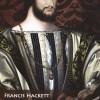"""Franciszek I Walezjusz"" – F. Hackett – recenzja"