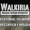 Festiwal Filmów Historycznych I Wojennych Walkirie Filmowe - zaproszenie
