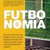 """""""Futbonomia"""" – S. Kuper, S. Szymański – recenzja"""