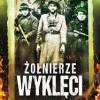 """""""Żołnierze Wyklęci. Wspomnienia i relacje. Tom II"""" – M.A. Koprowski – recenzja"""