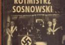 """""""Rotmistrz Sosnowski. As wywiadu Drugiej Rzeczypospolitej"""" - H. Ćwięk - recenzja"""