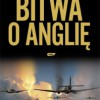 """""""Bitwa o Anglię. 1940"""" - S. Bungay - recenzja"""