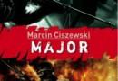 """""""Major"""" – M. Ciszewski – recenzja"""