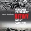 """""""Największe i przełomowe bitwy I wojny światowej"""" - M.M. Evans - recenzja"""