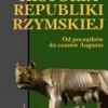 """""""Historia Republiki Rzymskiej. Od początków do czasów Augusta"""" - K. Bringmann - recenzja"""