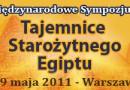 """""""Tajemnice Starożytnego Egiptu"""". Międzynarodowe Sympozjum 29 maja 2011 w Warszawie"""