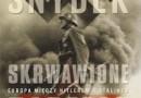 """Skrwawione ziemie. Europa między Hitlerem a Stalinem"" - T. Snyder - recenzja"