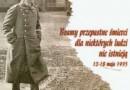 """""""Bramy przepastne śmierci dla niektórych ludzi nie istnieją 12-18 maja 1935""""  - recenzja"""