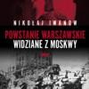 """""""Powstanie Warszawskie widziane z Moskwy"""" - N. Iwanow - recenzja"""