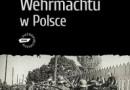 """""""Zbrodnie Wehrmachtu w Polsce"""" - J, Böhler - recenzja"""