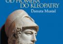 """""""Świat grecki. Od Homera do Kleopatry"""" - D.Musiał - recenzja"""