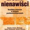 """""""Źródła nienawiści. Konflikty etniczne w krajach postkomunistycznych"""" - K. Janicki (red.) - recenzja"""