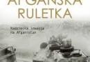 """""""Afgańska ruletka. Radziecka inwazja na Afganistan"""" - G. Feifer - recenzja"""