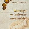 """""""Bursztyn w kulturze mykeńskiej. Zarys problematyki badawczej"""" - J. Czebruszek - recenzja"""