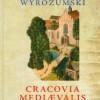 """Cracovia Mediævalis"" - J. Wyrozumski - recenzja"