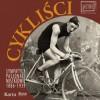 """Wystawa: """"Cykliści: sympatycy, pasjonaci, mistrzowie"""""""