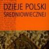 """""""Dzieje Polski średniowiecznej"""" - R. Grodecki, S. Zachorowski, J. Dąbrowski - recenzja"""