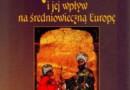 """""""Nauka i kultura muzułmańska i jej wpływ na średniowieczną Europę"""" - K. Pachniak - recenzja"""