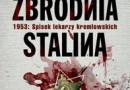 """""""Ostatnia zbrodnia Stalina. 1953: Spisek lekarzy kremlowskich"""" - J. Rapoport - recenzja (1)"""