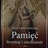 """""""Pamięć - brzemię i uwolnienie..."""" - A. Wolff-Powęska - recenzja"""