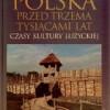 """""""Polska przed trzema tysiącami lat. Czasy kultury łużyckiej"""" - J.Dąbrowski - recenzja"""