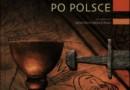 """""""Przewodnik archeologiczny po Polsce"""" - A. Malinowska-Sypek, R. Sypek, D. Sukniewicz - recenzja"""