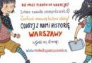 """""""Raz dwa trzy warszawiakiem jesteś Ty"""" nowy projekt Muzeum Historii Polski"""