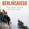 """""""Upadek Muru Berlińskiego"""" - J.M. Gonin, O. Guez - recenzja"""
