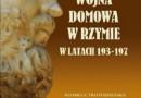"""""""Wojna domowa w Rzymie w latach 193-197"""" - D. Janiszewska - recenzja"""
