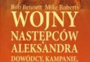 """""""Wojny następców Aleksandra..."""" - B. Bennett, M. Roberts - recenzja"""