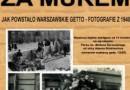"""Wystawa: """"Za murem. Jak powstawało warszawskie getto, fotografie z 1940 r."""""""