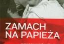 """Zamach na papieża"" - F. Imposimato, S. Provvisionato - recenzja"