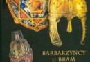 """""""Barbarzyńcy u bram Imperium"""" - (red.) S. Turleja - recenzja"""