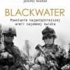 """""""Blackwater. Powstanie najpotężniejszej armii..."""" - J. Scahill - recenzja"""