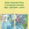 """""""Jedność i różnorodność Europy we wczesnej epoce nowożytnej…"""" - H. Schilling - recenzja"""