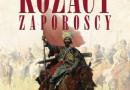 """""""Kozacy Zaporoscy. Czy Polska stworzyła Ukrainę?"""" - L. Podhorodecki - recenzja"""