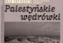 """""""Palestyńskie wędrówki"""" - R. Shehadeh - recenzja"""