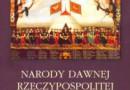 """""""Pod wspólnym niebem. Narody dawnej Rzeczypospolitej"""" - M. Kopczyński, W. Tygielski (red.) - recenzja"""