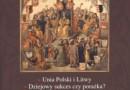 """""""Rozkwit i upadek I Rzeczypospolitej"""" - R. Butterwick (red.) - recenzja"""