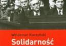 """""""Solidarność u władzy. Dziennik 1989-1993"""" - W. Kuczyński - recenzja"""