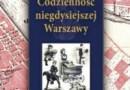 """""""Codzienność niegdysiejszej Warszawy"""" - S. Milewski - recenzja"""
