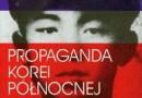 """Konkurs: """"Najczystsza rasa. Propaganda Korei Północnej"""" - wyniki"""