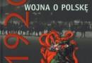 """""""1920. Wojna o Polskę"""" - Agnieszka Knyt (red.) - recenzja"""